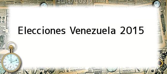 Elecciones Venezuela 2015