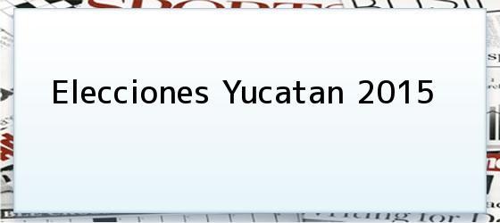 Elecciones Yucatan 2015