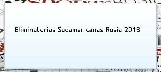Eliminatorias sudamericanas Rusia 2018