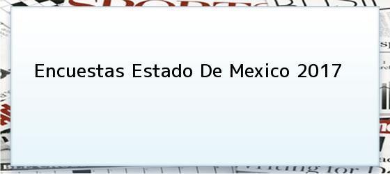 Encuestas Estado De Mexico 2017