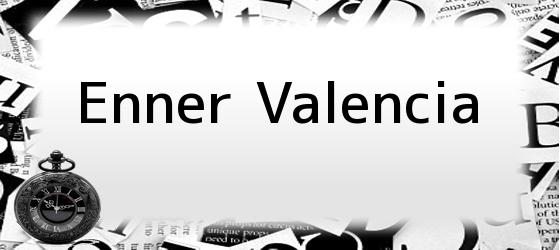 Enner Valencia