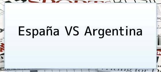 España vs Argentina