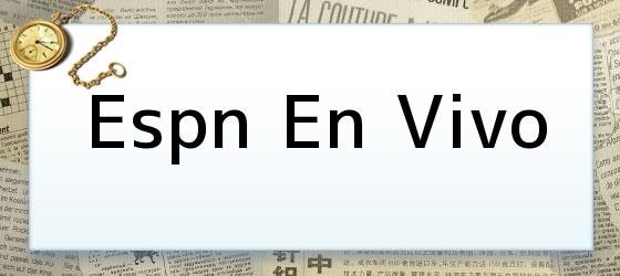 ESPN EN VIVO DESDE ARGENTINA GRATIS