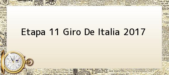 Etapa 11 Giro De Italia 2017