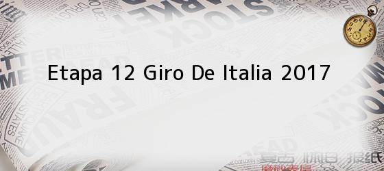 Etapa 12 Giro De Italia 2017