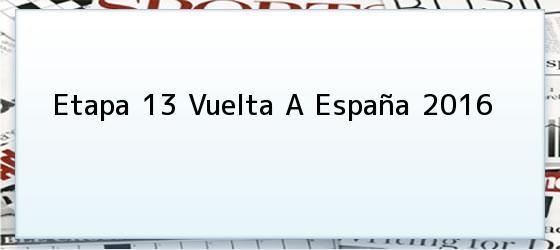 Etapa 13 Vuelta A España 2016