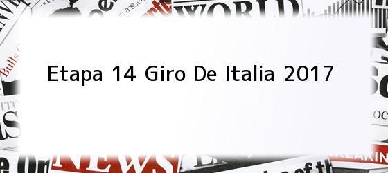 Etapa 14 Giro De Italia 2017