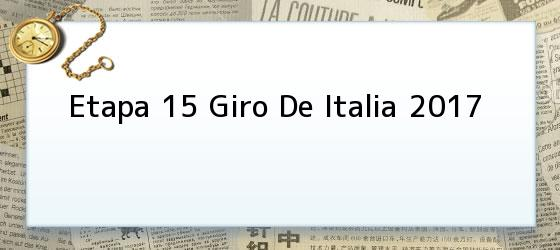 Etapa 15 Giro De Italia 2017