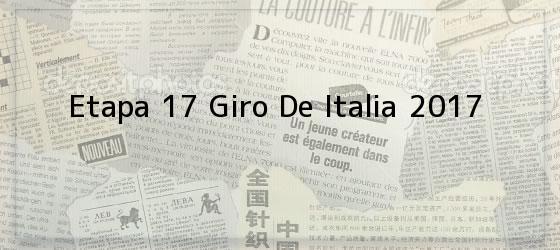 Etapa 17 Giro De Italia 2017