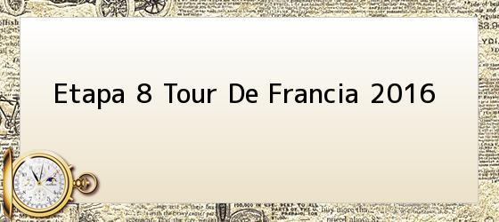 Etapa 8 Tour De Francia 2016