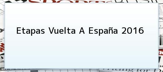 Etapas Vuelta A España 2016