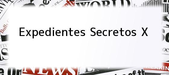Expedientes Secretos X
