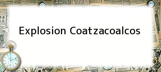 Explosion Coatzacoalcos