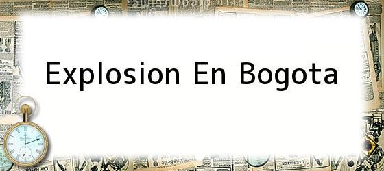 Explosion En Bogota