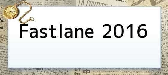 Fastlane 2016
