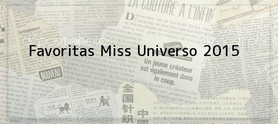 Favoritas Miss Universo 2015