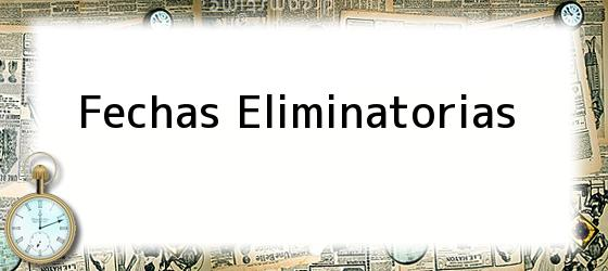 Fechas Eliminatorias