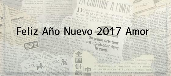 Feliz Año Nuevo 2017 Amor