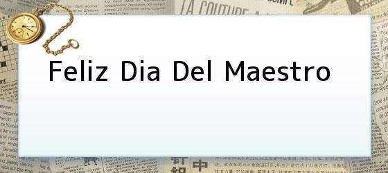 <b>Feliz Dia Del Maestro</b>
