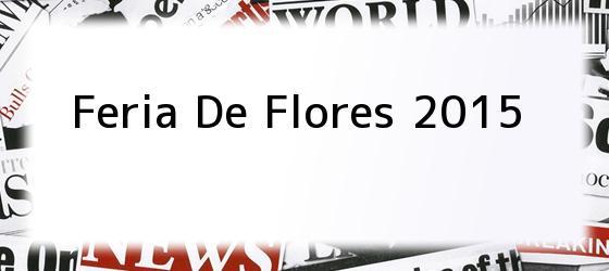 Feria De Flores 2015