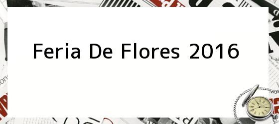 Feria De Flores 2016