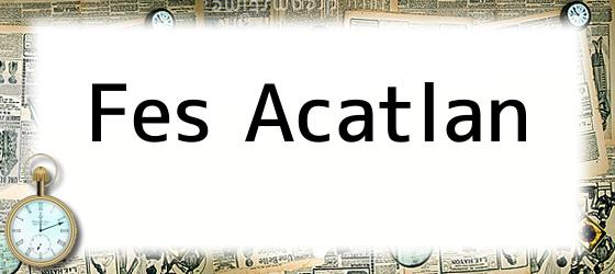 Fes Acatlan