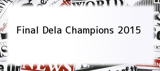Final Dela Champions 2015