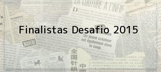 Finalistas Desafio 2015