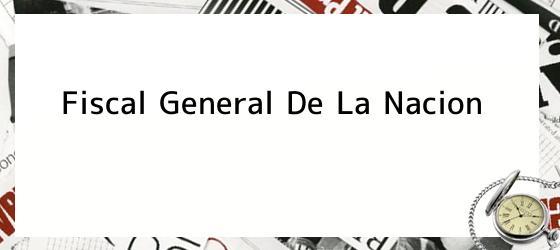 Fiscal General De La Nacion