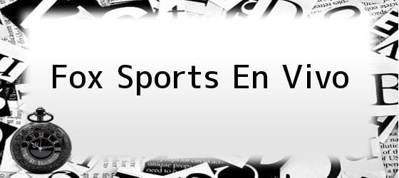 <b>Fox Sports En Vivo</b>