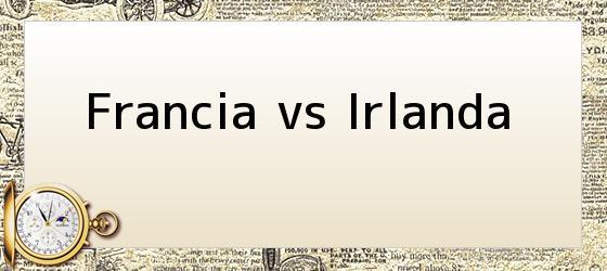 Francia vs Irlanda