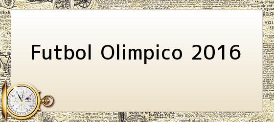 Futbol Olimpico 2016