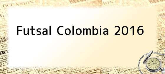Futsal Colombia 2016