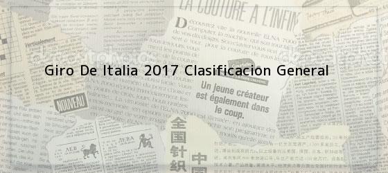 Giro De Italia 2017 Clasificacion General