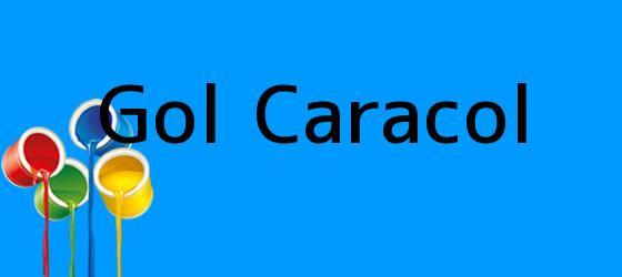 <i>Gol Caracol</i>