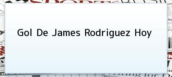 Gol De James Rodriguez Hoy