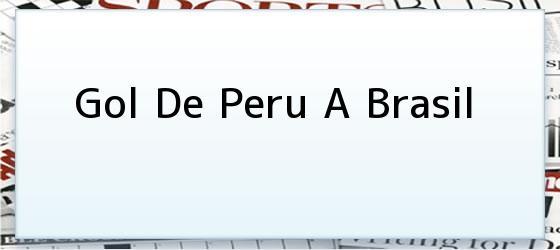 Gol De Peru A Brasil