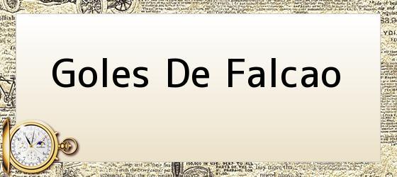 Goles De Falcao