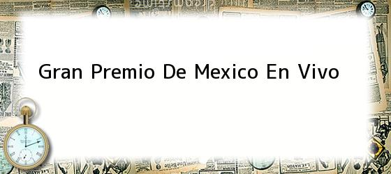 Gran Premio De Mexico En Vivo