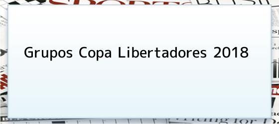 Grupos Copa Libertadores 2018