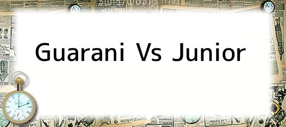 Guarani Vs Junior