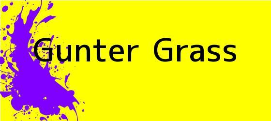 <i>Gunter Grass</i>