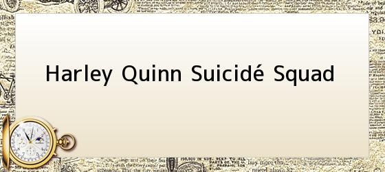 Harley Quinn Suicidé Squad