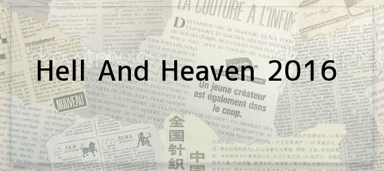 Hell And Heaven 2016
