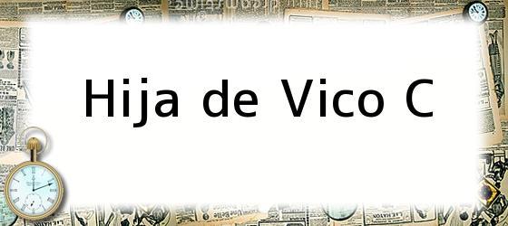Hija de Vico C