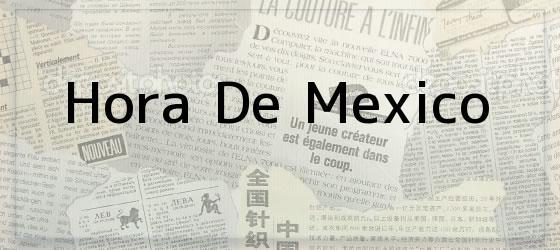 Hora De Mexico