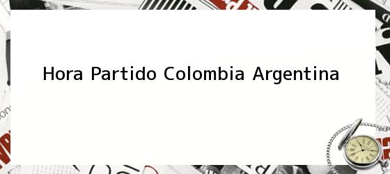 Hora Partido Colombia Argentina