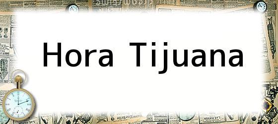 Hora Tijuana