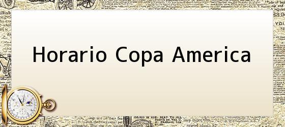 Horario Copa America