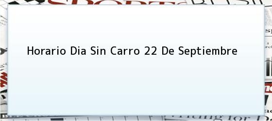 Horario Dia Sin Carro 22 De Septiembre